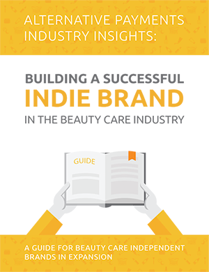 ALTERNATIVE PAYMENTS INDUSTRY INSIGHTS Building a Successful Independent Brand in the Beauty Care Industry